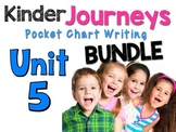 Journeys: Kindergarten Unit 5 BUNDLE Pocket Chart Writing