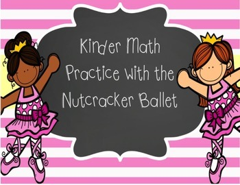 Kinder Math Practice With The Nutcracker Ballet