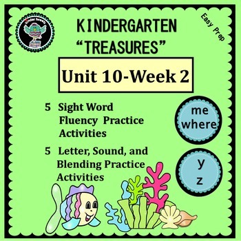 Kindergarten Treasures Unit 10 Week 2  Sight Words me where  Phonics y z