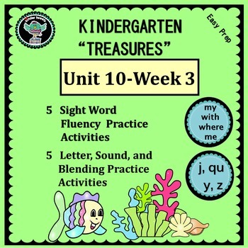 Kinder Treasures Unit 10  Week 3 Sight Words my with where me  Phonics-j qu y z