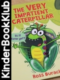 KinderBookKlub 2: The Very Impatient Caterpillar