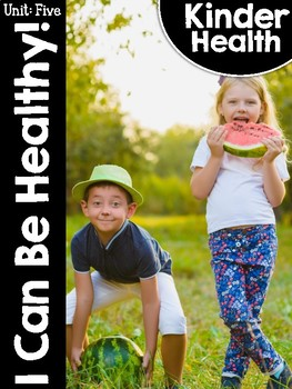 KinderHealth™ Unit Five: I Can Be Healthy!