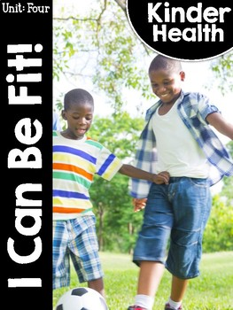 KinderHealth™ Unit Four: I Can Be Fit!