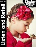 KinderLiteracy™ Kindergarten Close Reads Unit Two: Listen and Retell