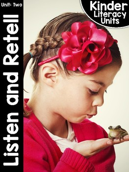 KinderLiteracy® Kindergarten Close Reads Unit Two: Listen and Retell