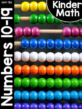 KinderMath® Kindergarten Math Unit Six: Numbers 11-19