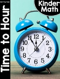 KinderMath® Kindergarten Math Unit Fourteen: Time to the Hour