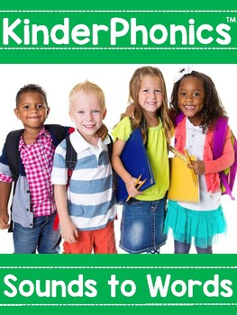 KinderPhonics® Kindergarten Phonics Curriculum Unit Three Sounds to Words