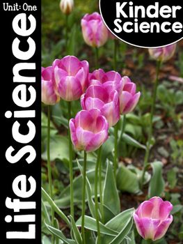 KinderScience Unit One: Life Science