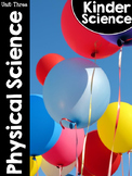 KinderScience® Unit Three: Physical Science