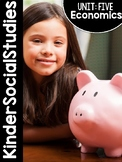 KinderSocialStudies™ Kindergarten Social Studies Unit Five: Economics