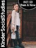 KinderSocialStudies™ Unit Six: Then and Now