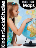 KinderSocialStudies™ Kindergarten Social Studies Unit Three: Maps