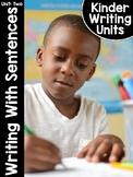 KinderWriting® Curriculum Unit 2: Kindergarten Writing With Sentences