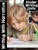 KinderWriting® Curriculum Unit 4: Kindergarten Writing With Narrative