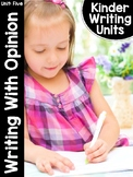 KinderWriting Curriculum Unit 5: Writing With Opinion
