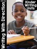 KinderWriting Curriculum Unit 6: Writing With Direction