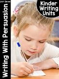 KinderWriting® Curriculum Unit 7: Kindergarten Writing With Persuasion