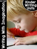 KinderWriting Curriculum Unit 8: Writing with Imagination