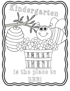 Kindergarten 1st Day of school coloring page- K is the place to BEE