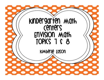 Kindergarten Addition Math Centers (Envision Math Topic 7 and 9)
