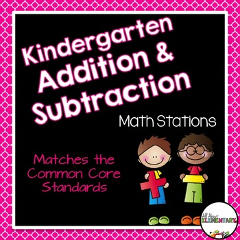 Kindergarten Addition and Subtraction Math Work Stations