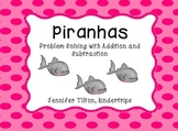 Kindergarten Addition and Subtraction Problem Solving and Math Tasks-Piranhas