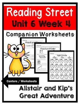 Kindergarten. Allistair and Kip's Great Adventure. Unit 6 Week 4 Reading Street