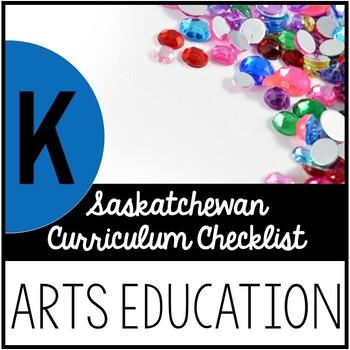 Kindergarten Arts Education - Saskatchewan Curriculum Checklists