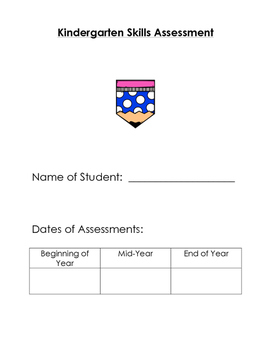 Kindergarten Skills Assessment (Beginning, Middle and End of Year)