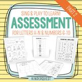 Kindergarten Assessment: Letters H-N & Numbers 6-10