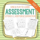 Kindergarten Assessment: Letters O-Z & Basic Addition & Su