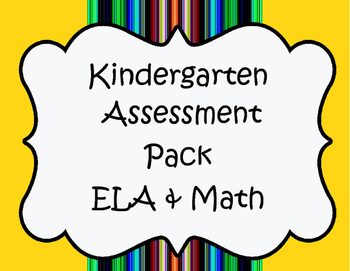 Kindergarten Assessment Pack ELA & Math