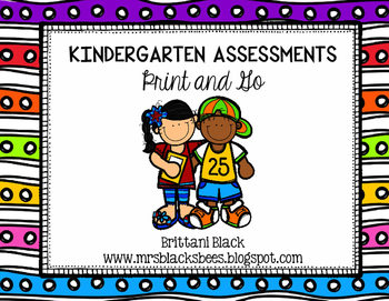 Kindergarten Assessments~ Print and Go!