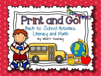 Back to School Print and Go! {NO PREP Literacy and Math Activities}