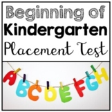 Kindergarten Beginning of the Year Placement Assessment