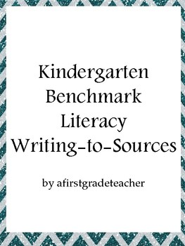 Kindergarten Benchmark Literacy Writing to Sources