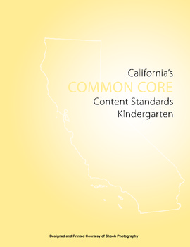 Kindergarten CA Common Core Content Standards for ELA and Math Booklet