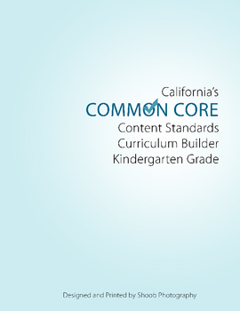 Kindergarten CA Common Core Curriculim Builder for ELA and Math Booklet