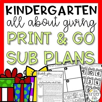 "Kindergarten C.C. Aligned Dec ""Giving"" Print & Go Sub Plans+Editable Sub Info"