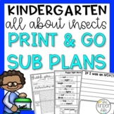 Kindergarten Sub Plans May Insects Print & Go C.C. Aligned + Editable Sub Info