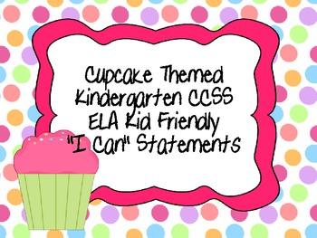 "Kindergarten CCSS ELA ""I Can"" Statements (Cupcake Themed)"