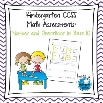 Kindergarten CCSS Math Assessments: Number and Operations in Base Ten