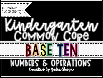 Kindergarten CCSS Numbers & Operations in Base 10 {Printables & Assessments}