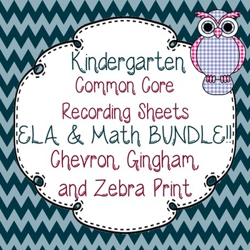 Kindergarten Common Core Tracking Sheets Math/ELA Set-Chevron, Gingham, & Zebra