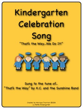 Kindergarten Celebartion Song (That's the Way We Do It!)
