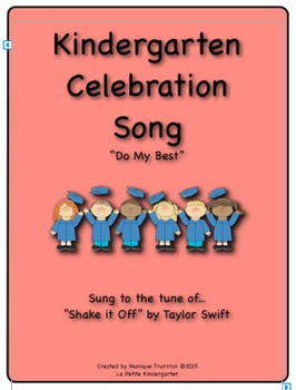 "Kindergarten Celebration Song  (tune of ""Shake it Off!"")"