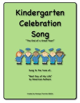Kindergarten Celebration Song (tune of Best Day of My Life