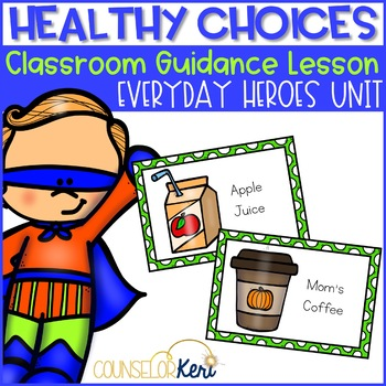 Healthy Choices Classroom Guidance Lesson School Counseling Superhero Theme