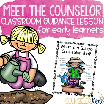 Meet the Counselor Classroom Guidance Lesson for Early Elementary/Kindergarten